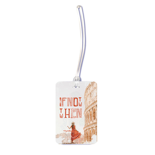 If Not Now Luggage Tag - LoveThisStuff