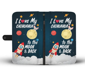 I Love My Chihuahua to the Moon & Back Wallet Phone Case