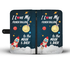 I Love My French Bulldog to the Moon & Back Wallet Case