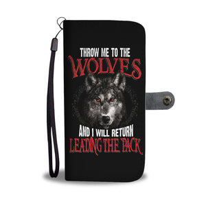 Throw Me To the Wolves Wallet Case