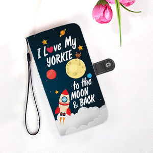 I Love My Yorkie to the Moon & Back Wallet Case