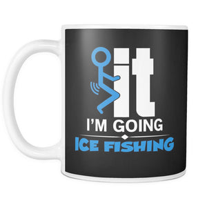 Drinkware - FCK IT I'M Going Ice Fishing Mug