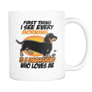 Drinkware - First Thing I See Every Morning (Dachshund) Mug