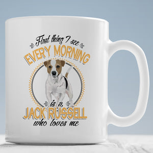 Drinkware - First Thing I See Every Morning (Jack Russell) Mug