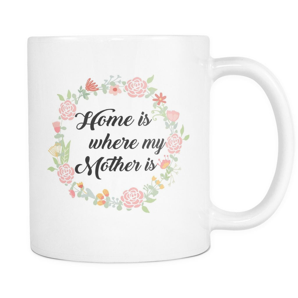 Home Is Where My Mother Is Mug Onepunz