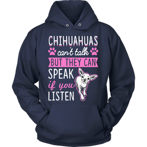Chihuahuas Can't Talk But They Can Speak Shirt