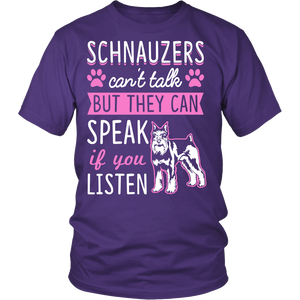 Schnauzers Can't Talk But They Can Speak Shirt