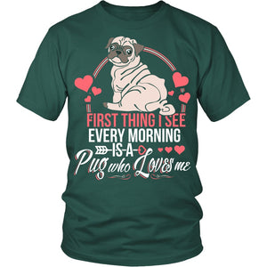 T-shirt - First Thing I See Every Morning (Pug)