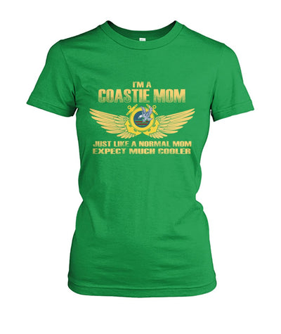 Buy I'm a coastie mom just like normal mom expect much cooler women t-shirt, hoodie - Familyloves hoodies t-shirt jacket mug cheapest free shipping 50% off