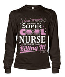 I Would Be A Super Cool Nurse Tshirt
