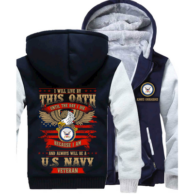 Buy I will live by this oath until the day I die because I am and always will be a U.S navy veteran hoodie - Familyloves hoodies t-shirt jacket mug cheapest free shipping 50% off