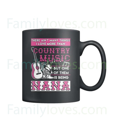 Buy COUNTRY MUSIC - NANA - MUGS - Familyloves hoodies t-shirt jacket mug cheapest free shipping 50% off