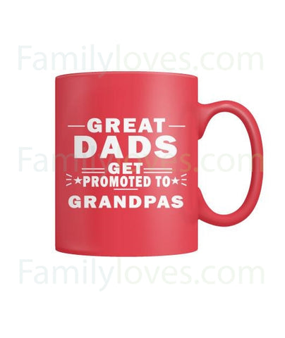 GREAT DADS GET PROMOTED TO GRANDPA- MUGSFamilyloves