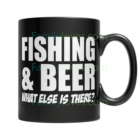 Limited Edition - Fishing and Beer What Else is There?Familyloves