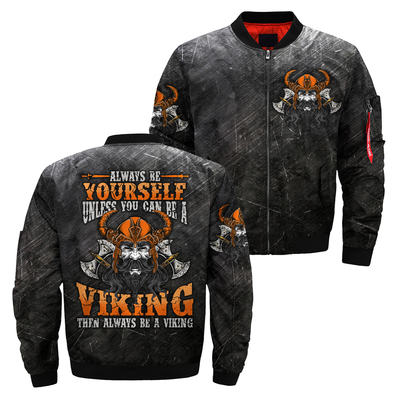 Always be yourself unless you can be a Viking then always be a Viking over print jacket
