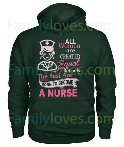 The Best Are Born To Become A Nurse