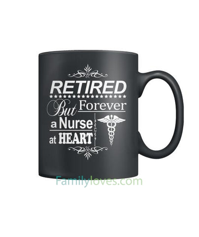 Retired But Forever A Nurse At Heat Mugs