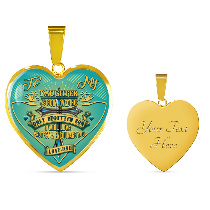 To my Daughter as god loved his only begotten son i will love protect and encourage you Luxury Necklace & Bangle