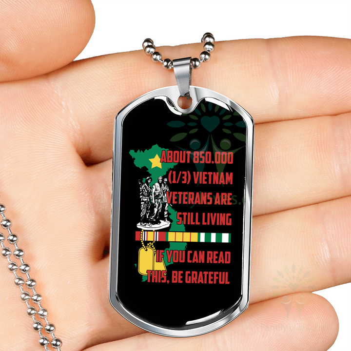 Buy ABOUT 850,000 VIETNAM VETERANS ARE STILL LIVING, IF YOU CAN READ THIS, BE GRATEFUL ENGRAVING DOG TAG - Familyloves hoodies t-shirt jacket mug cheapest free shipping 50% off