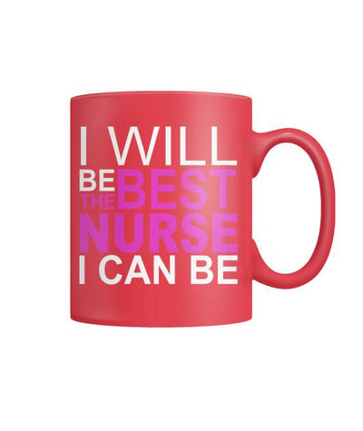 Buy I Will Be The Best Nurse I Can Be Mugs - Familyloves hoodies t-shirt jacket mug cheapest free shipping 50% off