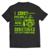 Buy i shoot people and .... tshirt - Familyloves hoodies t-shirt jacket mug cheapest free shipping 50% off