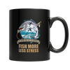 Buy Fish More Less Stress - Familyloves hoodies t-shirt jacket mug cheapest free shipping 50% off
