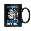 Buy Fishing Because Murder Isn't Legal - Familyloves hoodies t-shirt jacket mug cheapest free shipping 50% off