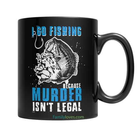 Fishing Because Murder Isn't LegalFamilyloves