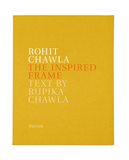 Rohit Chawla: The Inspired Frame