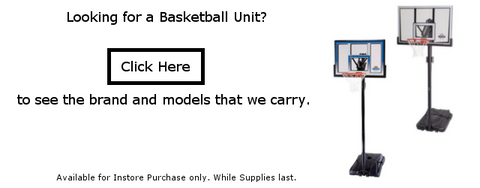 Click Here to see the Basketball Units that we sell. Available for In-store Purchase only. While Supplies Last.