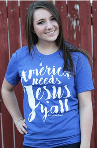 ! 0 America Needs Jesus Y'all Tee