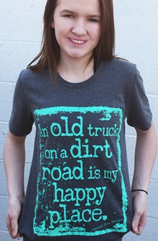 ! 0 An Old Truck And A Dirt Road Is My Happy Place Tee