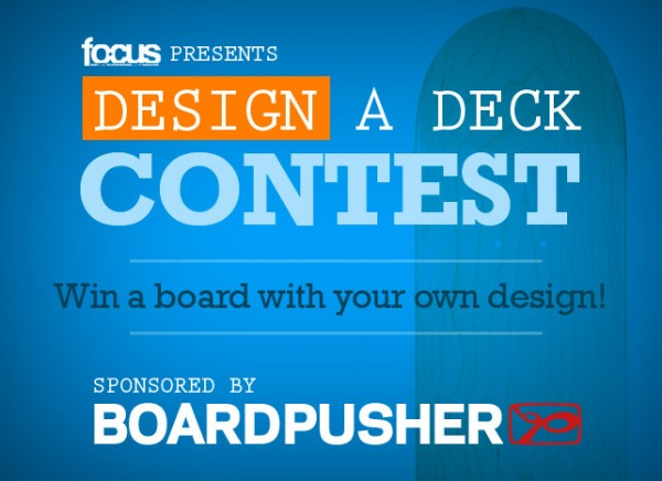 Focus Skate Mag Design A Deck Contest