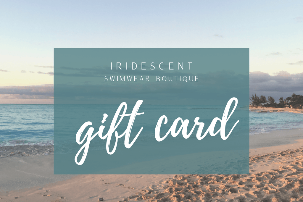Iridescent Swimwear Boutique Gift Card - Iridescent Swimwear Boutique