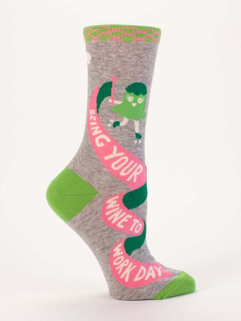 Women's- Bring Your Wine To Work Day Crew Socks