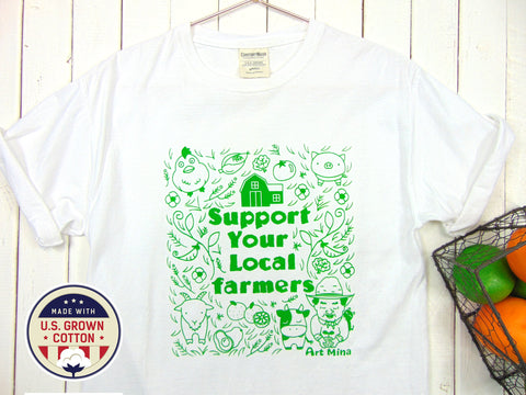 """Support Your Local Farmers"" 100 % American Grow Cotton Unisex T-shirt"