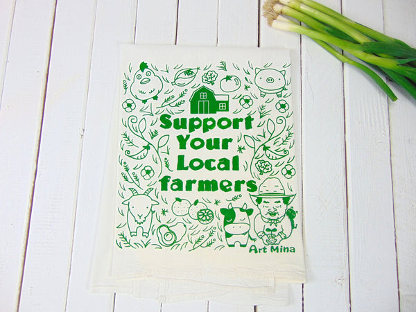 "Art Mina Flour Sack Tea Towel ""Support Your Local Farmers"""