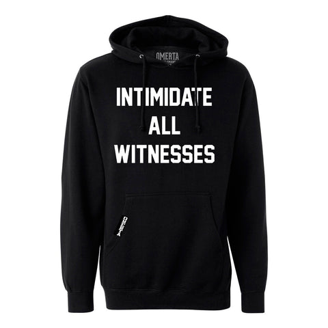 "Omerta ""Intimidate All Witnesses"" Black Pullover Sweatshirt"
