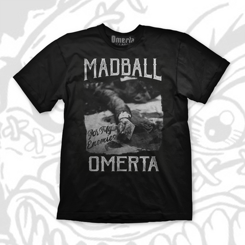 "Madball / Omerta ""For My Enemies"" Shirt"