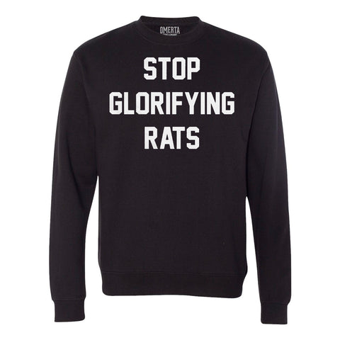 Stop Glorifying Rats Black Crew Neck Sweatshirt