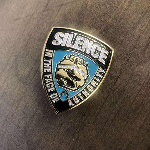 "Silence In The Face Of Authority 1.5"" Enamel Pin"