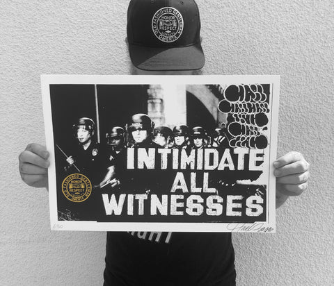 Intimidate All Witnesses by HAEL Limited Print of 50