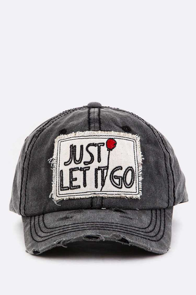 Just Let It Go Embroidery Cotton Cap