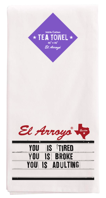 El Arroyo Tea Towel - Adulting