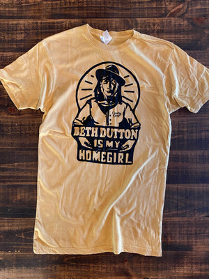 """Beth Dutton is my Homegirl"" Tee"
