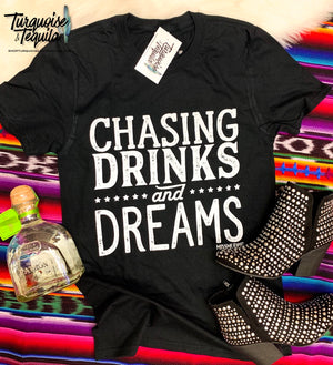 """Chasing Drinks and Dreams"" Tee"