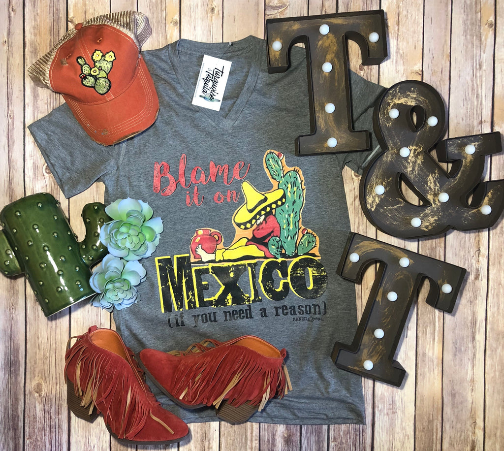 """Blame It On Mexico"" Tee"