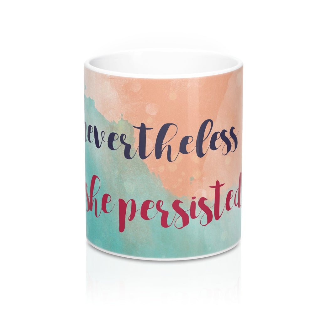 Nevertheless She Persisted Elizabeth Warren Defiance Mug Mug 11oz