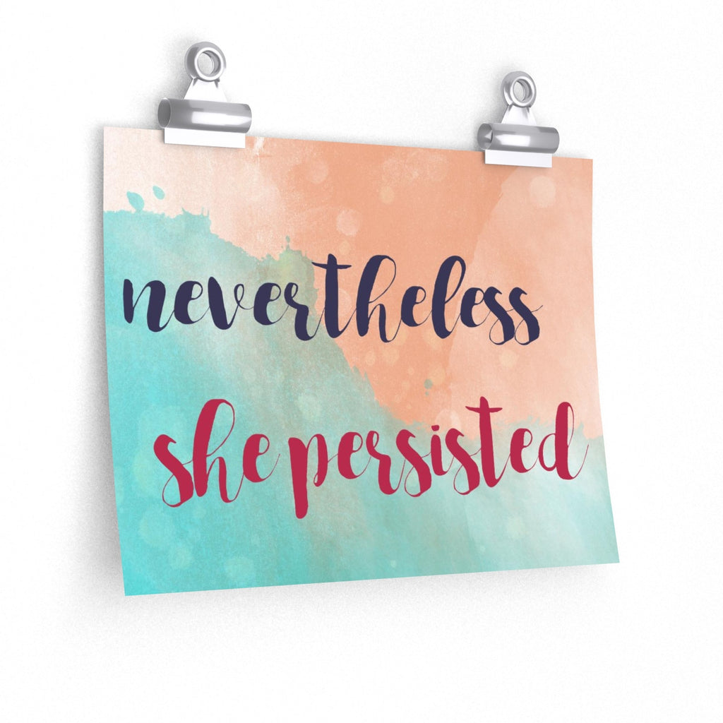 Nevertheless She Persisted Wall Posters