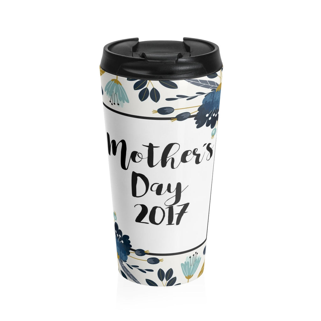 Mother's Day Stainless Steel Travel Mug 15 oz